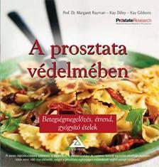 RAYMAN, MARGARET DR.-DILLEY, K - A prosztata védelmében - Diétás szakácskönyv