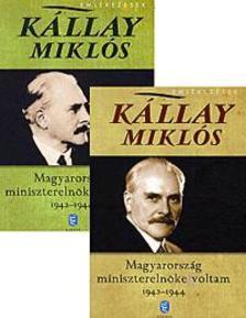 Kállay Miklós - Magyarország miniszterelnöke voltam 1942-1944. I-II.
