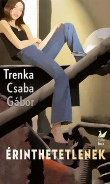 Trenka Csaba Gábor - Érinthetetlenek [eKönyv: epub, mobi]