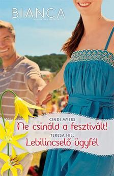 MYERS, CINDI - HILL, TERESA - Bianca 279-280. kötet Ne csináld a fesztivált!, Lebilincselő ügyfél