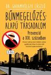 Dr. Garamvölgyi László - BÛNMEGELÕZÉS-ALAPÚ TÁRSADALOM /PREVENCIÓ A XXI. SZÁZADBAN