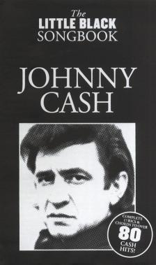 THE LITTLE BLACK SONGBOOK - JOHNNY CASH COMPLETE LYRICS & CHORDS TO OVER 80 CASH HITS!
