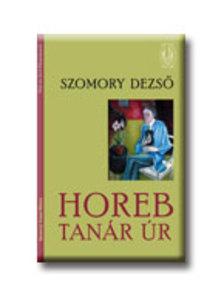 SZOMORY DEZSŐ - HOREB TANÁR ÚR.