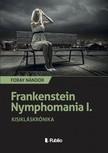 Nándor Foray - Frankenstein Nymphomania I. - Kisikláskrónika [eKönyv: epub,  mobi]