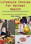 Jenkins Kristy - Lifestyle Choices for Optimal Health [eKönyv: epub, mobi]