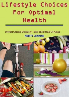Jenkins Kristy - Lifestyle Choices for Optimal Health [eKönyv: epub, mobi]