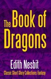 Edith Nesbit - The Book of Dragons [eKönyv: epub,  mobi]