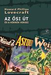 Howard Phillips Lovecraft - AZ ŐSI ÚT és a hírnök versei<!--span style='font-size:10px;'>(G)</span-->
