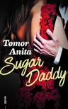 Tomor Anita - Sugar Daddy [eKönyv: epub, mobi]<!--span style='font-size:10px;'>(G)</span-->
