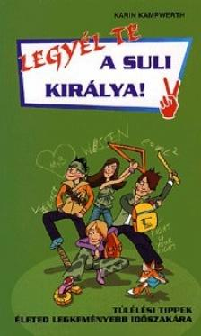 KAMPWERTH, KARIN - LEGYÉL TE A SULI KIRÁLYA!