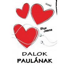 Blue Jeans - Dalok Paulának