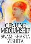 Vishita Swami Bhakta - Genuine Mediumship [eKönyv: epub,  mobi]