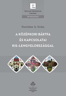 Stanis³aw A. Sroka - A középkori Bártfa és kapcsolatai Kis-Lengyelországgal