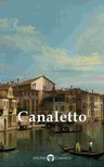 Peter Russell Giovanni Antonio Canal, - Delphi Collected Works of Canaletto (Illustrated) [eKönyv: epub,  mobi]