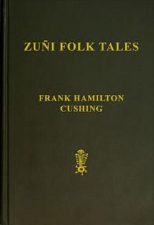 Cushing Frank Hamilton - Zuni Folk Tales [eKönyv: epub, mobi]