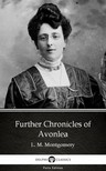 Delphi Classics L. M. Montgomery, - Further Chronicles of Avonlea by L. M. Montgomery (Illustrated) [eKönyv: epub,  mobi]