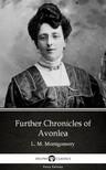 Delphi Classics L. M. Montgomery, - Further Chronicles of Avonlea by L. M. Montgomery (Illustrated) [eKönyv: epub, mobi]