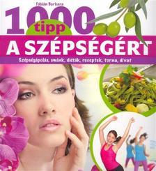 Fábián Barbara - 1000 tipp a szépségért