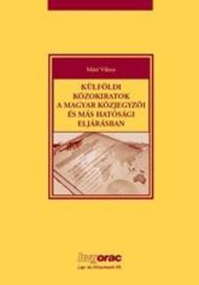 Máté Viktor - Külföldi közokiratok a magyar közjegyzői és más hatósági eljárásban