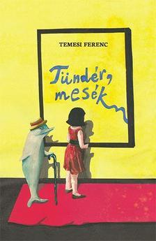 Temesi Ferenc - Temesi Ferenc: Tündér, mesék