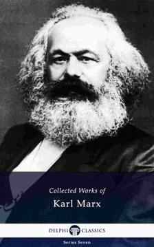 KARL MARX; FRIEDRICH ENGELS - Delphi Collected Works of Karl Marx (Illustrated) [eKönyv: epub, mobi]