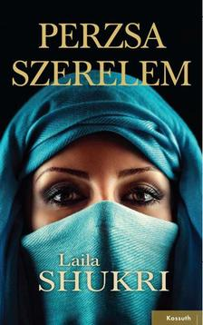 LAILA SHUKRI - PERZSA SZERELEM