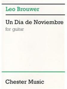 BROUWER, LEO - UN DIA DE NOVIEMBRE FOR GUITAR