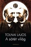 Tolnai Lajos - A sötét világ [eKönyv: epub,  mobi]