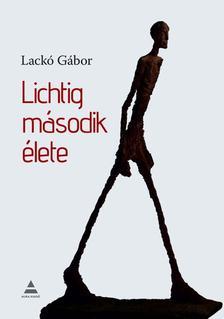 Lackó Gábor - Lichtig második élete
