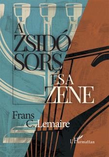 Frans C. Lemaire - A zsidóság sorsa és a zene