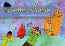 (szerk.) Asztalos Ágnes - Gyermekkori rosszaságom - Bukovinai székely népmesék III. [eKönyv: epub, mobi]