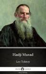 Delphi Classics Leo Tolstoy, - Hadji Murad by Leo Tolstoy (Illustrated) [eKönyv: epub,  mobi]