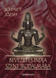SCHMIDT JÓZSEF - Bevezetes India szent irodalmába [eKönyv: epub, mobi]