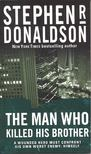 DONALDSON, STEPHEN R. - The Man Who Killed His Brother [antikvár]