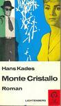 KADES, HANS - Monte Cristallo [antikvár]