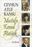 Ceyhun Atuf Kansu - Mustafa Kemal Atatürk