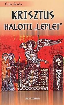 Czike Sándor - Krisztus halotti leplei