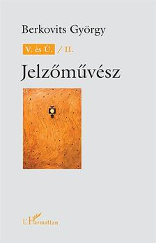 BERKOVITS GYÖRGY - Berkovits György: V. és Ú. / II. Jelzőművész