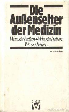 Lenz Ilona Dr. - Die Aussenseiter der Medizin [antikvár]