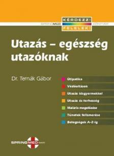 Dr. Ternák Gábor - UTAZÁS-EGÉSZSÉG - UTAZÓKNAK