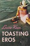 Kean, Louise - Toasting Eros [antikvár]