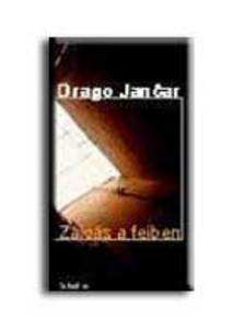 Jancar, Drago - Zajgás a fejben