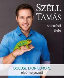 . - SZÉLL TAMÁS SOKSZÍNŰ ÉLETE