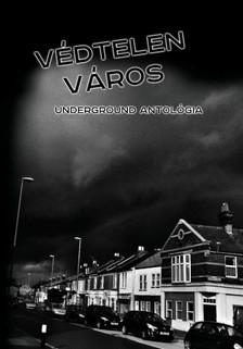 (szerk.) Sós Dóra - Védtelen város - Underground antológia [eKönyv: epub, mobi]