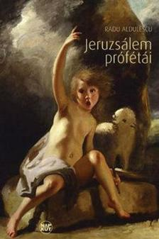 ALDULESCU, RADU - Jeruzsálem prófétái