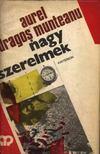 Munteanu, Aurel Dragos - Nagy szerelmek [antikvár]