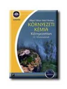 Albert Viktor - Hetzl Andrea - KÖRNYEZETI KÉMIA - KÖRNYEZETTAN 12-18 ÉVESEKNEK