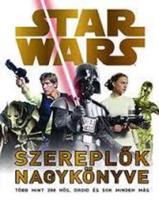 - STAR WARS - SZEREPLŐK NAGYKÖNYVE