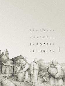 Szabó Marcell - A közeli Limbus