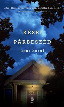 Kent Haruf - Kései párbeszéd